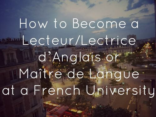 How to become a Lecteur/Lectrice d'Anglais or Maître de Langue at a French University