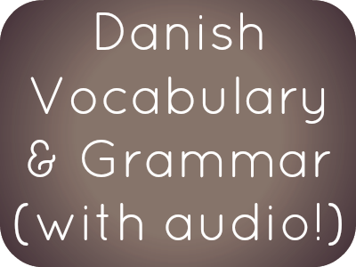 Danish Phrases, Vocabulary, and Grammar with free audio