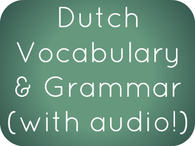Dutch Phrases, Vocabulary and Grammar with free audio