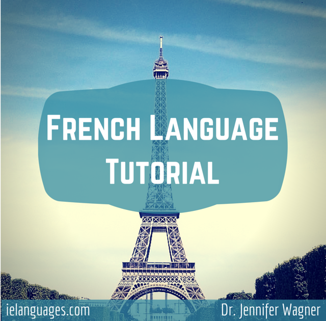 Learn to speak French with French Language Tutorial + mp3s by Dr. Jennifer Wagner and ielanguages.com