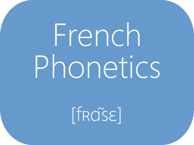 French Phonetics: Learn French Pronunciation