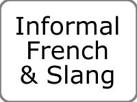 Informal French & Slang