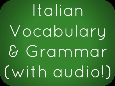 Italian I Tutorial: Basic Italian Phrases, Vocabulary, and Grammar ...