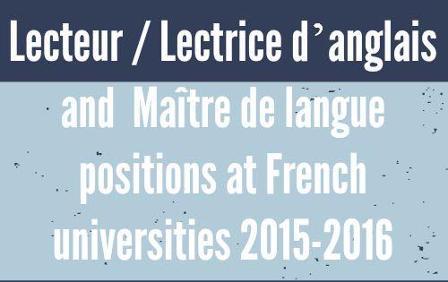 Lecteur / Lectrice d'anglais and Maître de langue positions in France 2015-2016