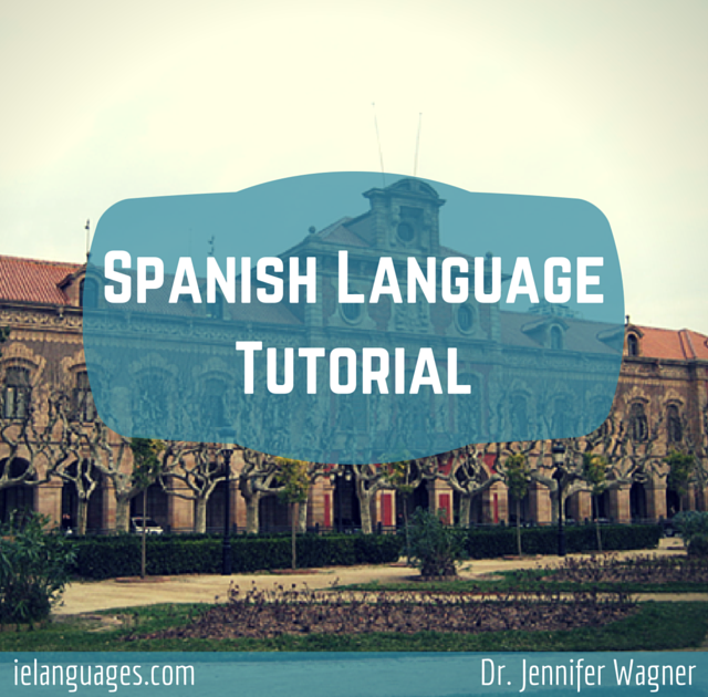 Learn to speak Spanish with Spanish Language Tutorial + mp3s by Dr. Jennifer Wagner and ielanguages.com