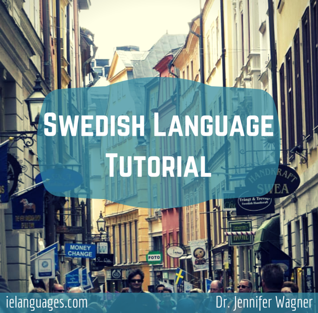 Learn to speak Swedish with Swedish Language Tutorial + mp3s by Dr. Jennifer Wagner and ielanguages.com