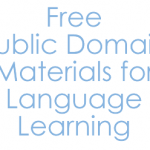 Learning languages for free with the internet: Public Domain Materials