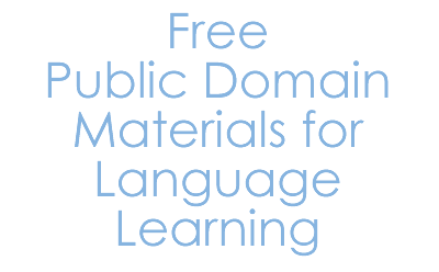 Free Public Domain Materials for Language Learning