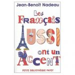 Les français aussi ont un accent.