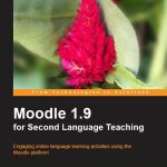 Moodle 1.9 for Second Language Teaching by Jeff Stanford