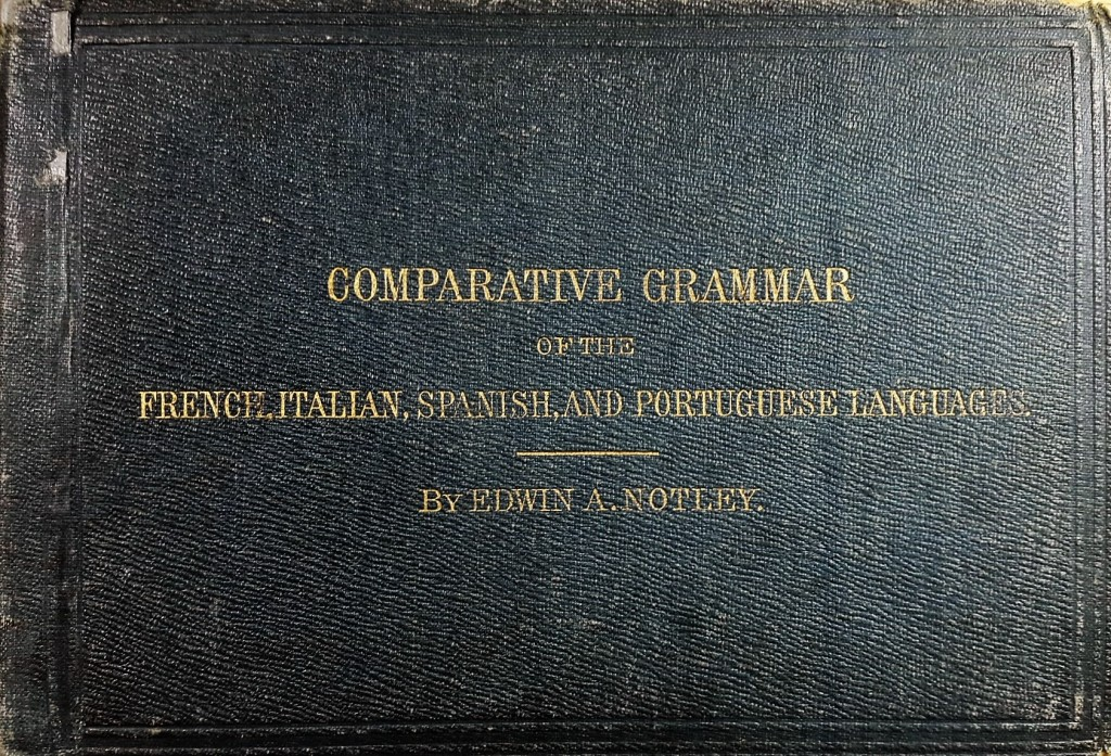 One of my multilingual books: Comparative Grammar of the French, Italian, Spanish and Portuguese Languages