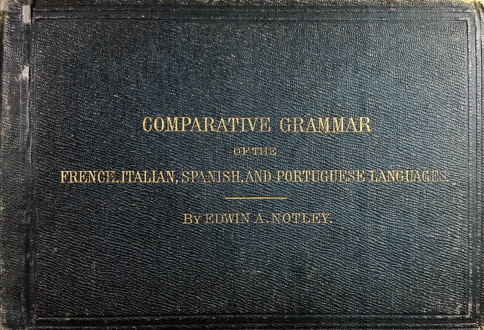 Comparative Grammar of the French, Italian, Spanish and Portuguese Languages