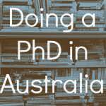 Doing a PhD in Australia and Being a Higher Degree by Research (HDR) Student