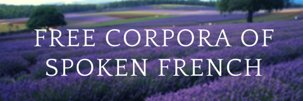 Free Corpora of Spoken French for French Language Learners or Researchers