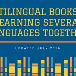 Comparative and Multilingual Books for Learning Several Languages Together [UPDATED JULY 2016]