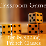 Classroom Games for Introductory / Beginning French Classes
