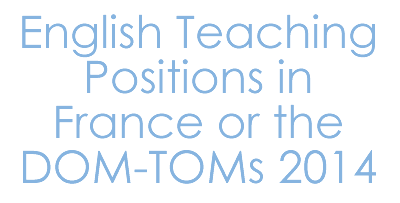 English Teaching Positions in France or DOM-TOMs 2014