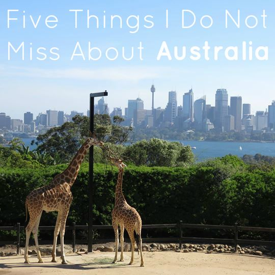 5 things I do not miss about Australia