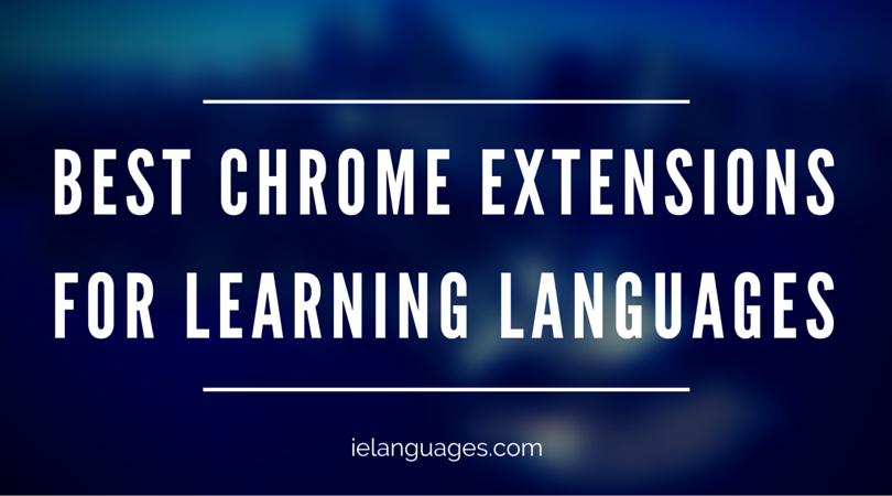 Best Chrome Extensions for Learning Languages