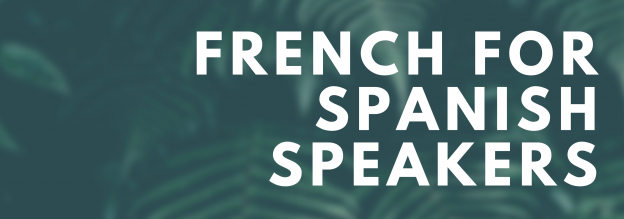 French for Spanish Speakers Courses at California State University Long Beach