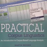 Practical Corpus Linguistics: An Introduction to Corpus-Based Language Analysis