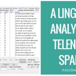 A Very Informal Corpus Linguistic Analysis of Telenovela Spanish: Pasión y Poder