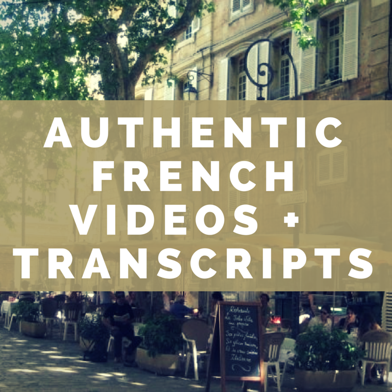 Authentic French Videos and Transcripts