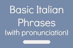 Learn basic italian phrases with pronunciation ielanguages basic italian phrases m4hsunfo
