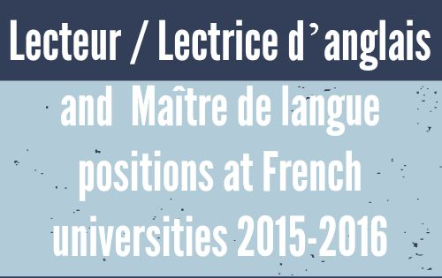 Lecteur / Lectrice d'anglais and Maître de langue positions in France 2015-2016