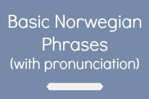 Learn basic Norwegian phrases with pronunciation