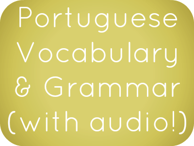 Portuguese Phrases, Vocabulary and Grammar with free audio